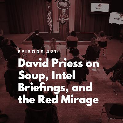 David Priess on Soup, Intel Briefings, and the Red Mirage