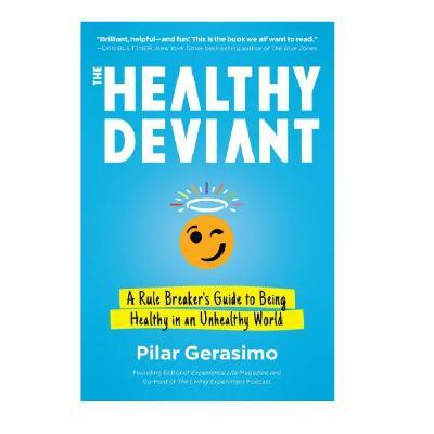 Podcast 829: The Healthy Deviant with Pilar Gerasimo