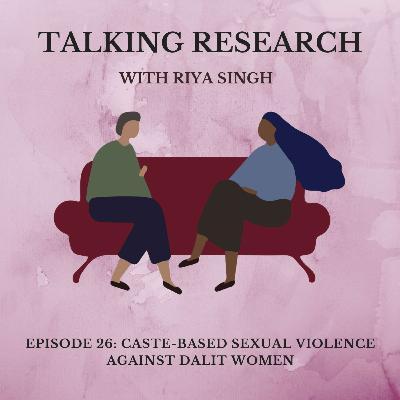 Riya Singh: Caste-based Sexual Violence Against Dalit Women