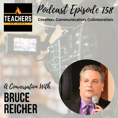 158 - Bruce Reicher: Creation, Communication, and Collaboration