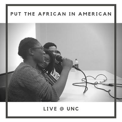 Put the African in American: Live @ UNC
