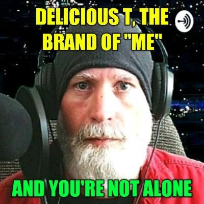 "Delicious T, The Brand Of ""Me"" And You're Not Alone"