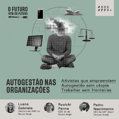 #FFS02E04 - Grupo Anga: autogestão nas organizações