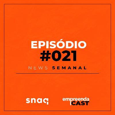 NEWS SEMANAL - EPISÓDIO #021