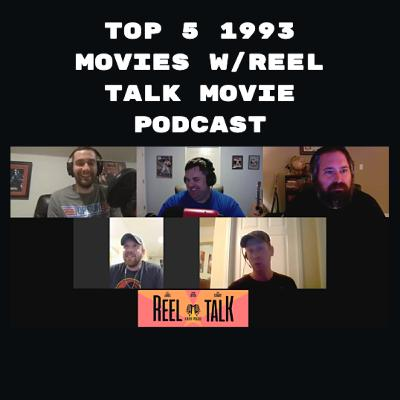 Top 5 1993 Movies w/Reel Talk Movie Podcast Ep. 166