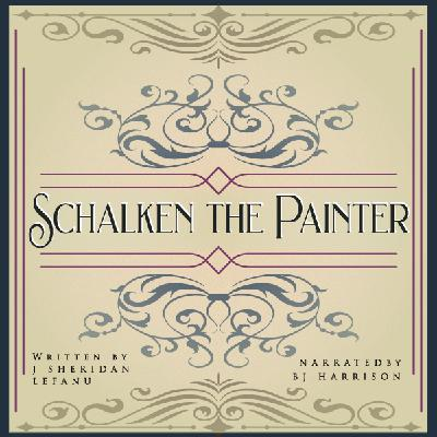 Ep. 666, Schalken the Painter, by J. Sheridan LeFanu