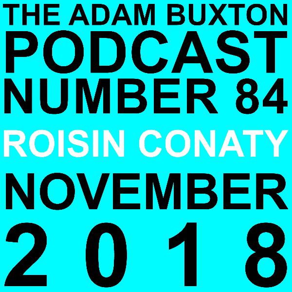 EP.84 - ROISIN CONATY