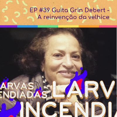 Guita Grin Debert - A reinvenção da velhice