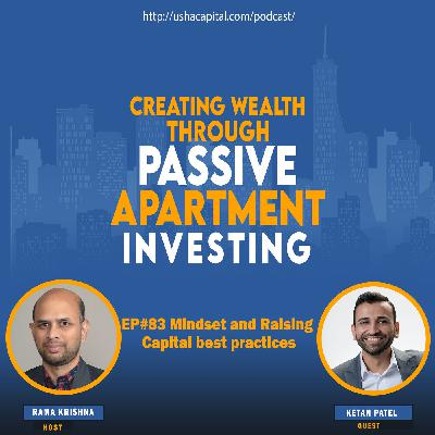 EP#83 Mindset and Raising Capital best practices with Ketan Patel