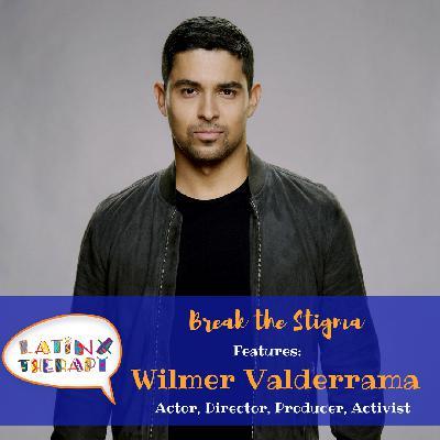 Break the Stigma with Wilmer Valderrama!