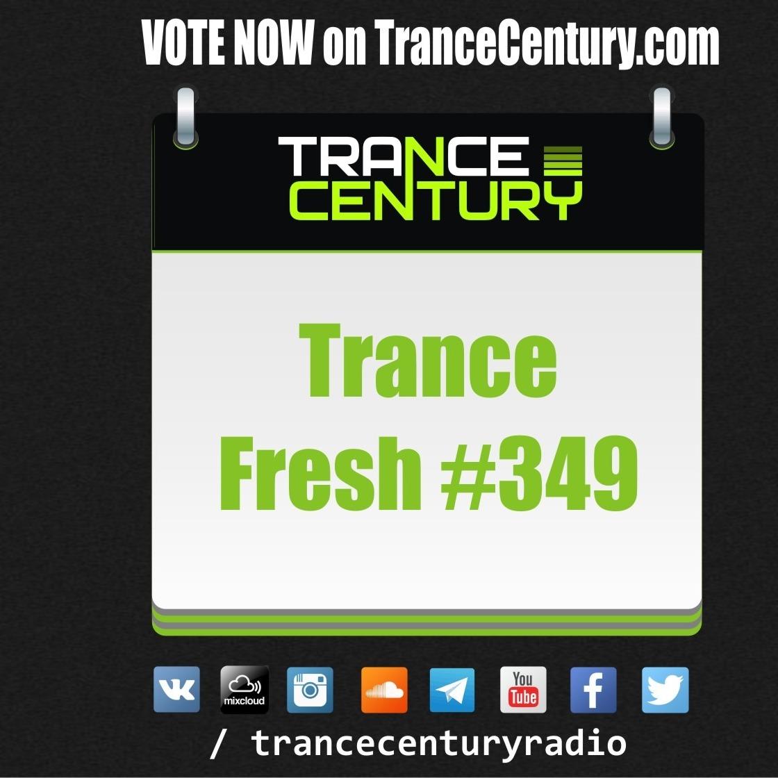 Trance Century Radio - RadioShow #TranceFresh 349