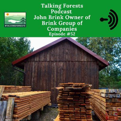 Forestry Men Who Rock - Brink Group of Companies Owner - John Brink - Episode 52