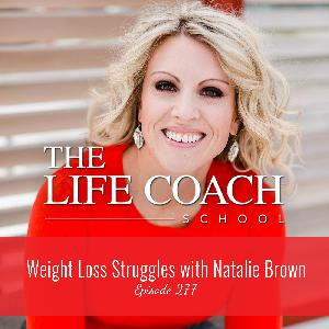 Ep #277: Weight Loss Struggles with Natalie Brown