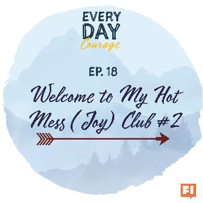 Welcome to My Hot Mess (Joy) Club #2