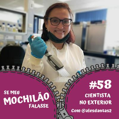 #58 Cientista no Exterior