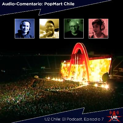 Ep 7 - Audio-Comentario PopMart Chile 1998