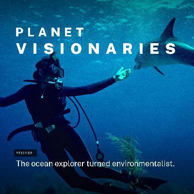 The ocean explorer turned environmentalist