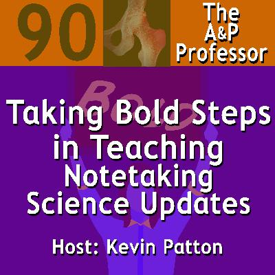 Taking Bold Steps in Teaching | Notetaking | Science Updates | TAPP 90