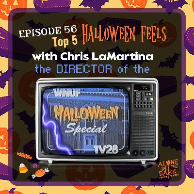 Ep. 56 Halloween Feels with Chris LaMartina the director of the WNUF Halloween Special