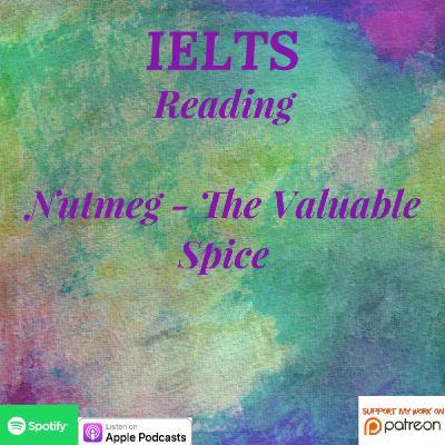 IELTS | Reading | Cambridge 15 | T1 - P1 | Nutmeg - The Valuable Spice