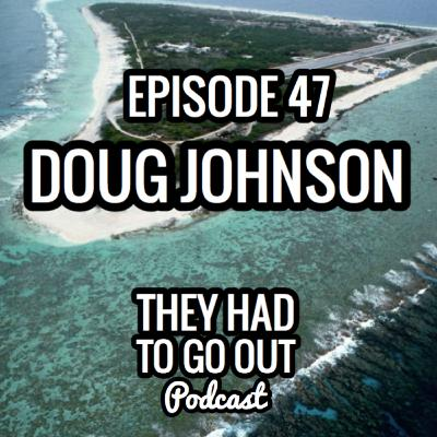 Episode 47: Doug Johnson - Boatswains Mate - Coxswain - LORAN Station - Pacific Islands