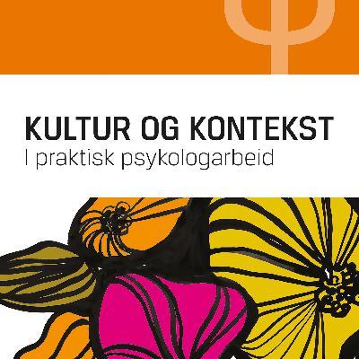 Kultur og kontekst i praktisk psykologiarbeid