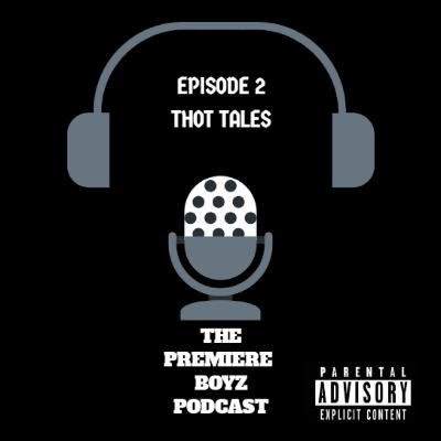 Episode 2 - thot tales 10/3/2019