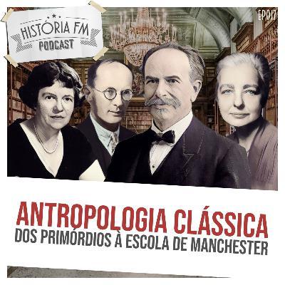 017 Antropologia Clássica: dos primórdios à Escola de Manchester