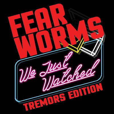FEAR WORMS #5 - We Just Watched... Tremors 5: Bloodlines