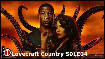 Bloco01 – Podcast: Lovecraft Country S01E04