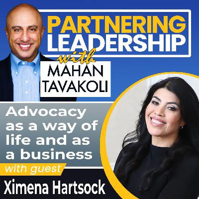 Advocacy as a way of life and as a business with Ximena Hartsock | Changemaker
