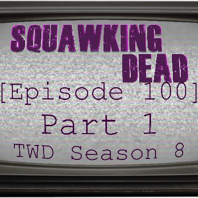 [Episode 100] Part 1: Our Best Clips Covering The Walking Dead's 8th Season