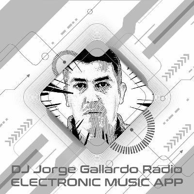 DJ Jorge Gallardo Radio PROMO - WEB, Electronic Music APP and PODCASTS