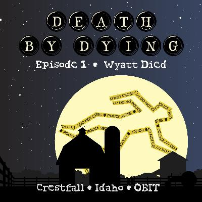 Obituary 01: Wyatt Died