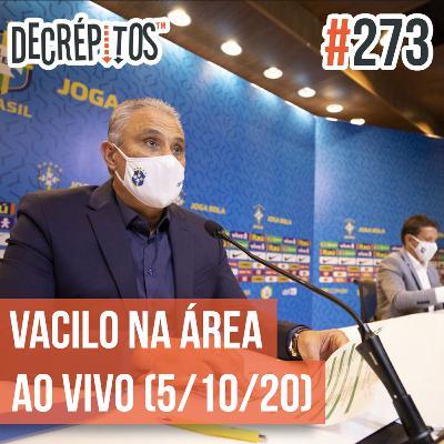 Decrépitos 273 - Vacilo na Área Ao Vivo (05/10/2020)