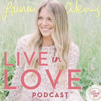 Welcome to Live in Love with Lauren Akins