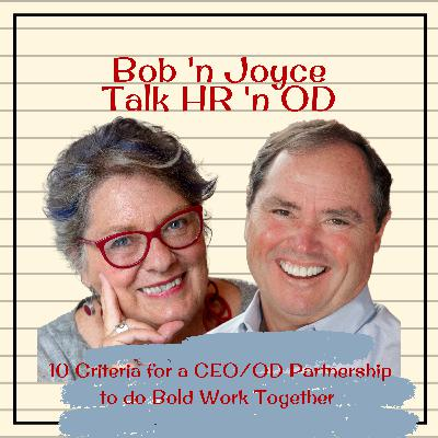 Episode 16: 10 Criteria for a CEO/OD Partnership to do Bold Work Together