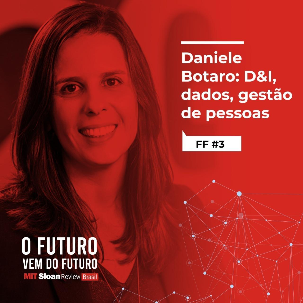 #3 - Daniele Botaro: D&I, dados, gestão de pessoas