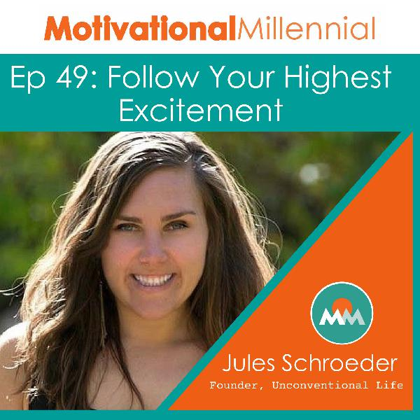49: Follow Your Highest Excitement with Jules Schroeder