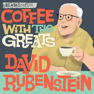 David Rubenstein - Co Founder of The Carlyle Group