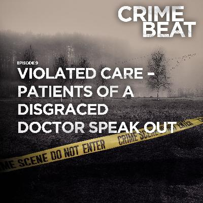 Violated Care – patients of a disgraced doctor speak out |9