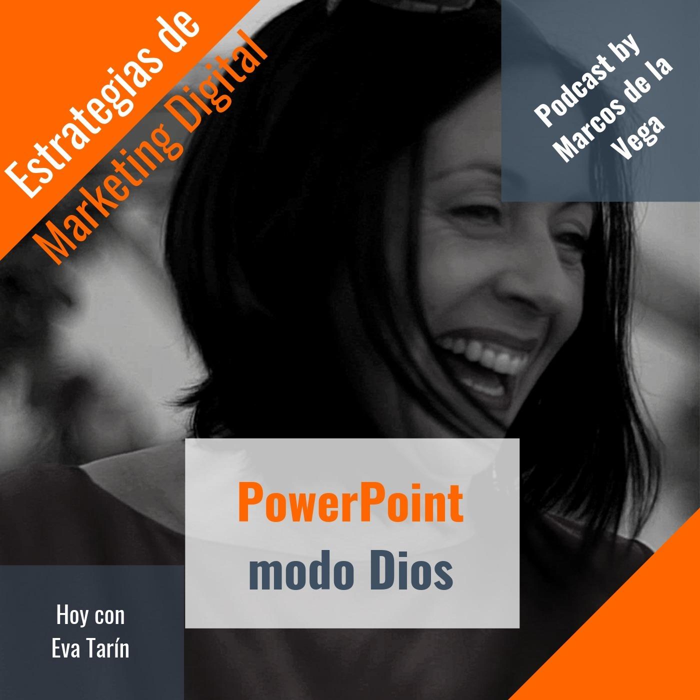 Episodio 10 - PowerPoint modo Dios con Eva Tarín