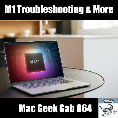 MGG 864: M1 Mac Troubleshooting, Quick Tips, and More
