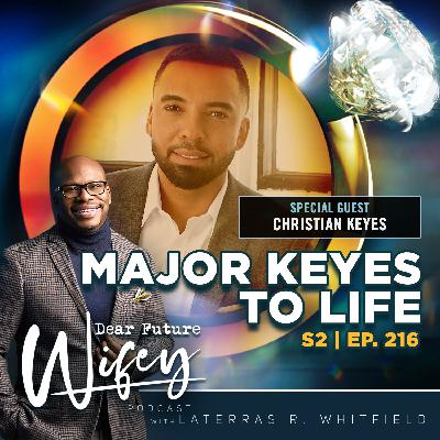 Major Keyes to Life (Guest: Christian Keyes)
