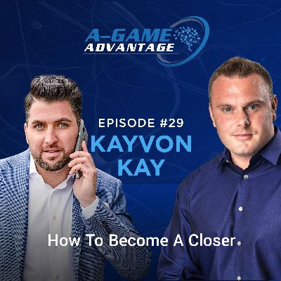 029 - Kayvon Kay - How to Become a Closer