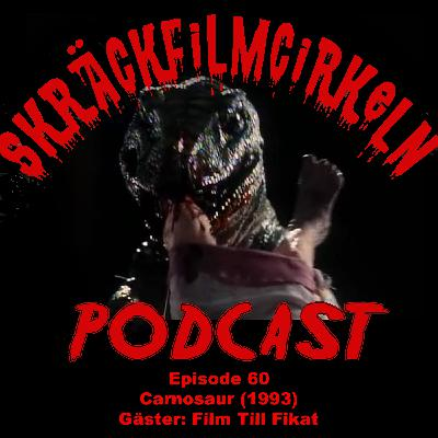 Episode 60 - Carnosaur (1993) - feat. Film till Fikat