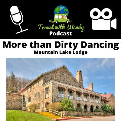 #11 More than Dirty Dancing - Mountain Lake Lodge