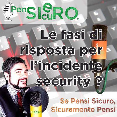 #213 - Le fasi di risposta agli Incidenti di Sicurezza