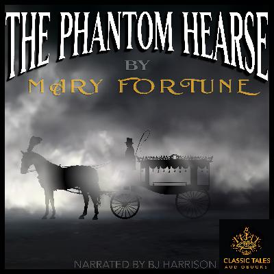 Ep. 731, The Phantom Hearse, by Mary Fortune