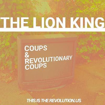 The Lion King, Coups, and Revolutionary Coups